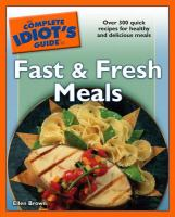 The Complete Idiot's Guide to Fast & Fresh Meals