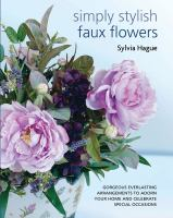 Simply Stylish Faux Flowers