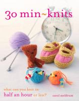 30 min-knits : what can you knit in half an hour or less?