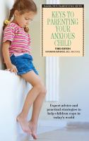Keys to Parenting your Anxious Child
