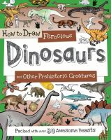How to Draw Ferocious Dinosaurs and Prehistoric Creatures