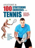 Anatomy & 100 Essential Stretching Exercises for Tennis and Other Racket Sports, Including Paddleball, Squash, and Badminton