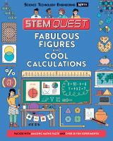 Stem quest math : fabulous figures and cool calculations