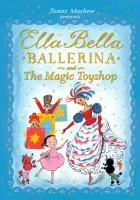 Ella Bella Ballerina and The Magic Toyshop
