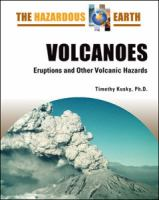 Volcanoes: Eruptions and Other Volcanic Hazards (The Hazardous Earth)