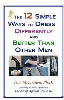 The 12 Simple Ways to Dress Differently and Better Than Other Men