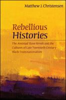 Rebellious Histories