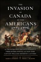 The Invasion of Canada by the Americans, 1775-1776