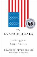 The Evangelicals: The Struggle to Shape America / Frances FitzGerald