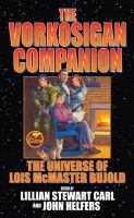 Vorkosigan Companion : The Universe of Lois McMaster Bujold