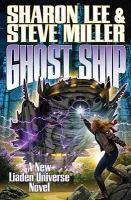 Ghost Ship :ba New Liaden Universe Novel