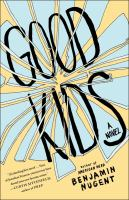 Good kids : a novel
