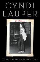 Cyndi Lauper : a memoir