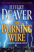 The burning wire : a Lincoln Rhyme novel