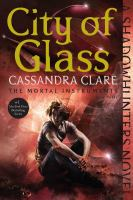 City Of Glass: Shadowhunters: The Mortal Instruments Series, Book 3
