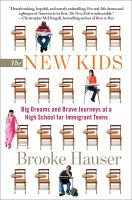 The new kids : big dreams and brave journeys at a high school for immigrant teens