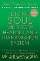 Divine Soul Mind Body, Healing, and Transmission System