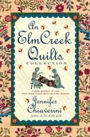 An Elm Creek Quilts Collection