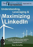 The Windmill Networking Approach to Understanding, Leveraging & Maximizing LinkedIn