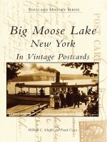 Big Moose Lake, New York in Vintage Postcards