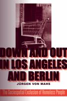 Down and Out in Los Angeles and Berlin