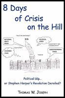8 Days of Crisis on the Hill
