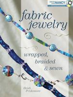 Fabric Jewelry Wrapped, Braided & Sewn