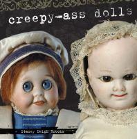 Creepy-ass Dolls