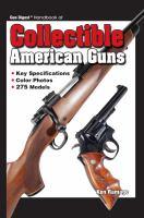 Gun Digest Handbook of Collectible American Guns