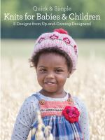 Quick and Simple Knits for Babies and Children