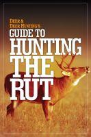 Deer & Deer Hunting's Guide to Hunting the Rut