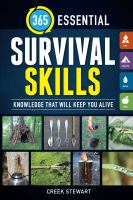 365 Essential Survival Skills : Knowledge That Will Keep You Alive.