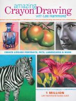 Amazing Crayon Drawings With Lee Hammond