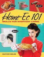 Home-ec 101 : skills for everyday living