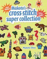 Makoto's Cross-stitch Super Collection