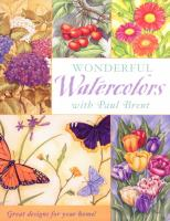 Wonderful Watercolors With Paul Brent