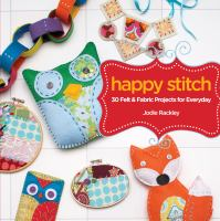 Happy stitch [30 felt & fabric projects for everyday]