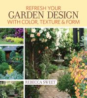 Refresh your Garden Design With Color, Texture & Form