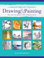 The Absolute Beginner's Big Book of Drawing & Painting