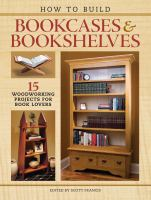 How to Build Bookcases & Bookshelves
