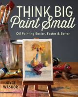 Think Big, Paint Small