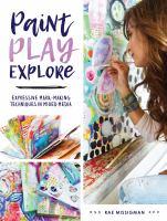 Paint, Play, Explore