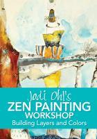 Jodi Ohl's Zen Painting Workshop