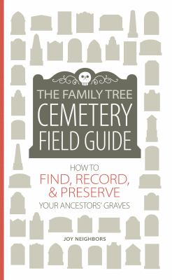 Cover image for The Family Tree Cemetery Field Guide