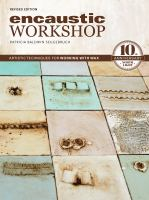 Encaustic workshop : artistic techniques for working with wax