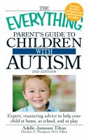 The Everything Parents Guide To Children With Autism