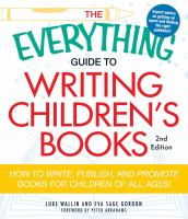 The Everything Guide to Writing Children's Books
