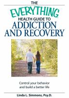 The Everything Health Guide to Addiction and Recovery