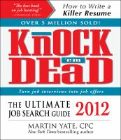 Knock 'em dead 2012 : the ultimate job search guide