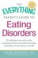 The Everything Parent's Guide to Eating Disorders